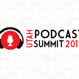 Utah Podcast Summit 2019: On Demand