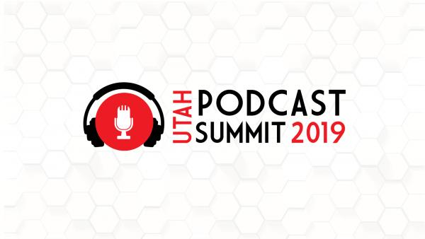 Utah Podcast Summit 2019: On Demand-0